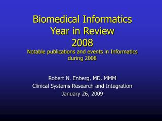 Robert N. Enberg, MD, MMM Clinical Systems Research and Integration January 26, 2009