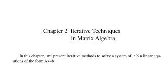 Chapter 2  Iterative Techniques                   in Matrix Algebra