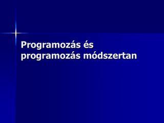 Programozás és programozás módszertan