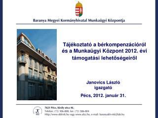 Tájékoztató a bérkompenzációról és a Munkaügyi Központ 2012. évi támogatási lehetőségeiről