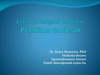 Erasmus hallgató mobilitás P raktikus tanácsok