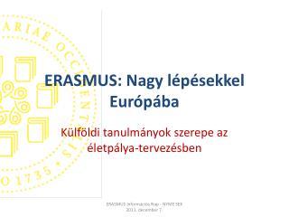 ERASMUS: Nagy lépésekkel Európába