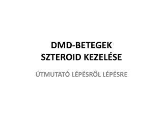 DMD-BETEGEK SZTEROID KEZELÉSE