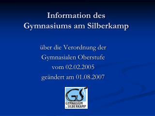 Information des Gymnasiums am Silberkamp