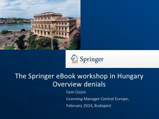 The Springer  eBook workshop  in  Hungary Overview denials