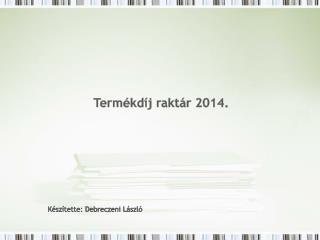 Termékdíj raktár 2014.