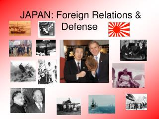 JAPAN: Foreign Relations & Defense