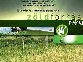 Határmenti partnerkereső rendezvény 2009. november 24-25. Gyulai Tamás, vezérigazgató DEAK Zrt.