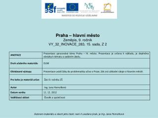 Praha – hlavní město Zeměpis, 9. ročník VY_32_INOVACE_283 , 15. sada, Z 2