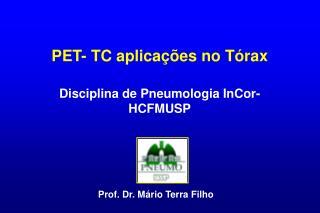 PET- TC aplicações no Tórax