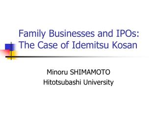 Family Businesses and IPOs: The Case of Idemitsu Kosan