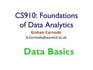 CS910: Foundations of Data Analytics
