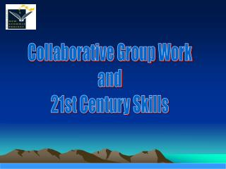 Collaborative Group Work and 21st Century Skills