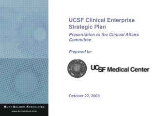 UCSF Clinical Enterprise Strategic Plan Presentation to the Clinical Affairs Committee