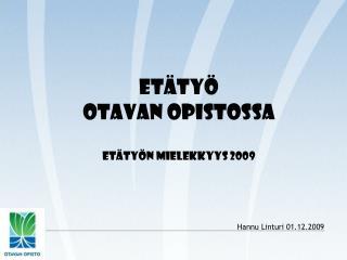 Etätyö Otavan Opistossa EtäTyön mielekkyys 2009