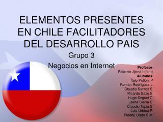 ELEMENTOS PRESENTES EN CHILE FACILITADORES DEL DESARROLLO PAIS