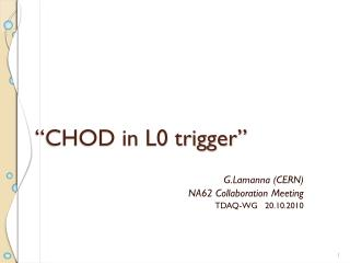 """ CHOD in L0 trigger """