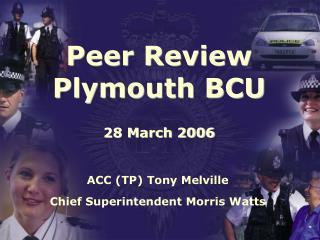 ACC (TP) Tony Melville Chief Superintendent Morris Watts