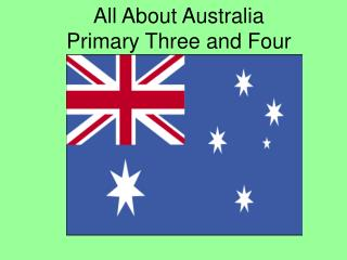 All About Australia Primary Three and Four