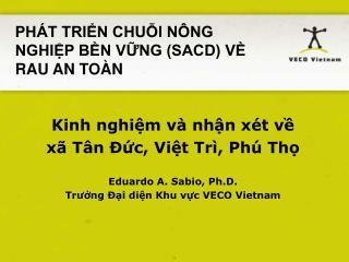 Kinh nghiệm và nhận xét về xã Tân Đức, Việt Trì, Phú Thọ Eduardo A. Sabio, Ph.D.