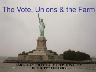 The Vote, Unions & the Farm