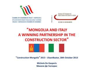 """ MONGOLIA AND ITALY A WINNING PARTNERSHIP IN THE CONSTRUCTION SECTOR """