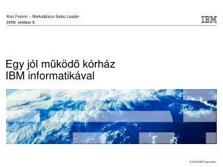 Egy jól működő kórház IBM informatikával