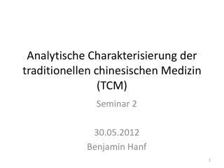 Analytische Charakterisierung der traditionellen chinesischen Medizin  (TCM)