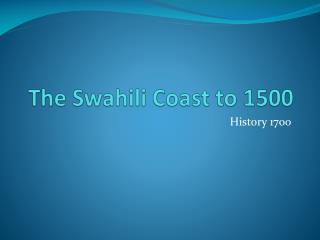 The Swahili Coast to 1500