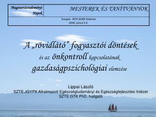 Lippai László SZTE JGYPK Alkalmazott Egészségtudományi és Egészségfejlesztési Intézet