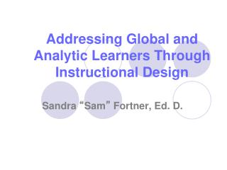 Addressing Global and Analytic Learners Through Instructional Design