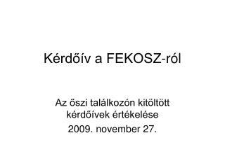 Kérdőív a FEKOSZ-ról