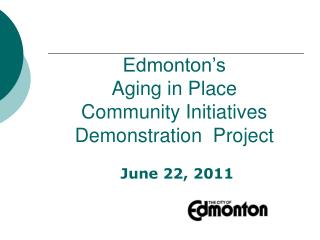 Edmonton's Aging in Place Community Initiatives Demonstration Project