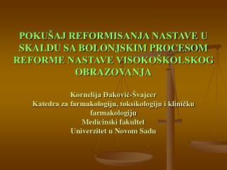 Kornelija Đaković-Švajcer Katedra za farmakologiju, toksikologiju i kliničku farmakologiju