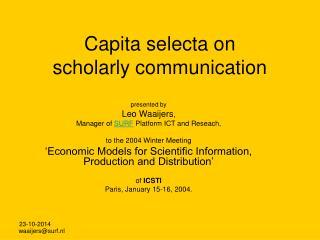 Capita selecta on scholarly communication
