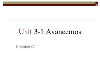 Unit 3-1 Avancemos