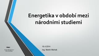 Energetika v období mezi  národními  studiemi
