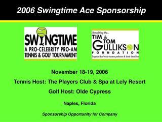 2006 Swingtime Ace Sponsorship