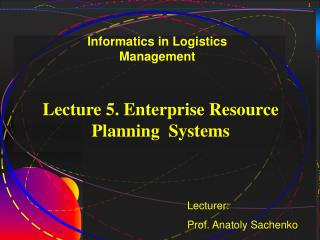 Lecture 5. Enterprise Resource Planning Systems