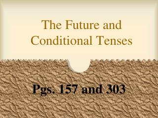 The Future and Conditional Tenses