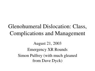 Glenohumeral Dislocation: Class, Complications and Management