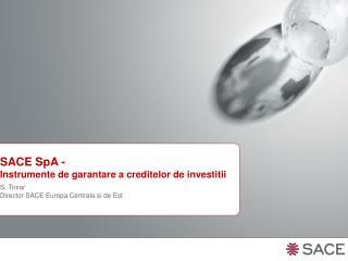 SACE SpA - Instrumente de garantare a creditelor de investitii