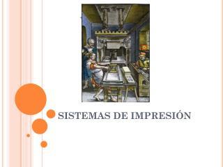 SISTEMAS DE IMPRESIÓN