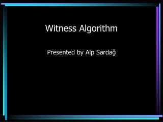 Witness Algorithm