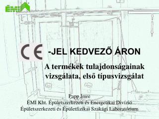 Papp Imre ÉMI Kht. Épületszerkezeti és Energetikai Divízió