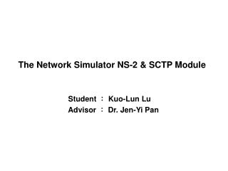 The Network Simulator NS-2 & SCTP Module