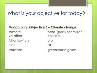 What is your objective for today?