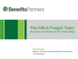 The FMLA Freight Train: How You Can Ride it to Your Advantage