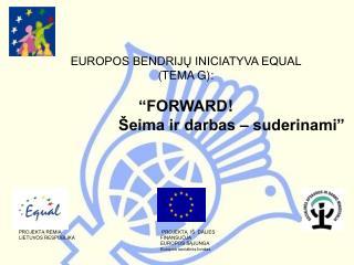 PROJEKTĄ REMIA  PROJEKTĄ IŠ DALIES LIETUVOS RESPUBLIKA  FINANSUOJA EUROPOS SĄJUNGA