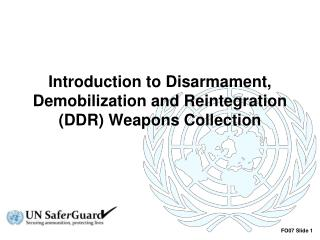 Introduction to Disarmament, Demobilization and Reintegration (DDR) Weapons Collection